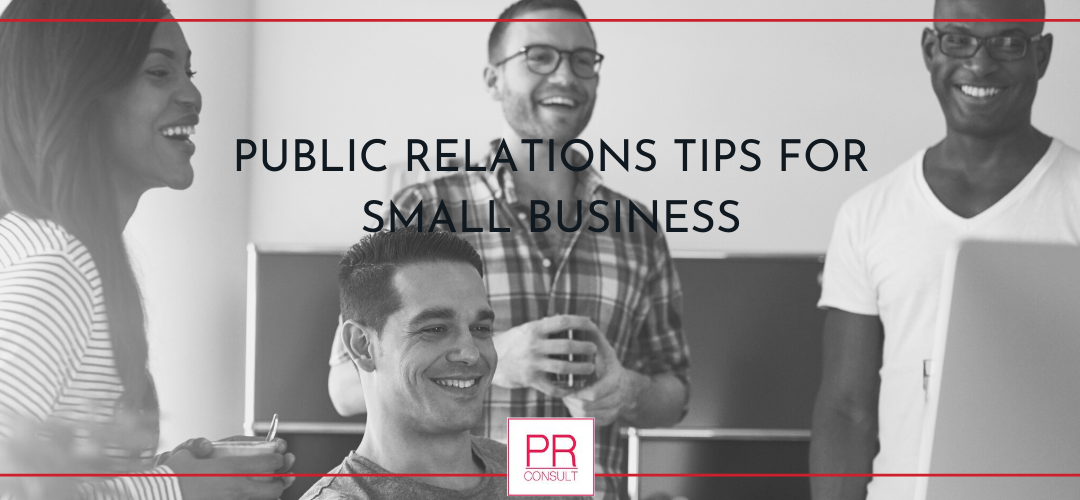 Public Relations Tips for Small Business